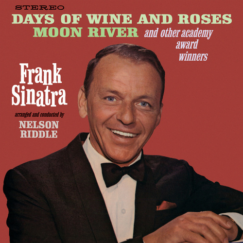 Play & Download Days Of Wine And Roses, Moon River And Other Academy Award Winners by Frank Sinatra | Napster