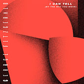 I Can Tell (By The Way You Move) by George Fitzgerald