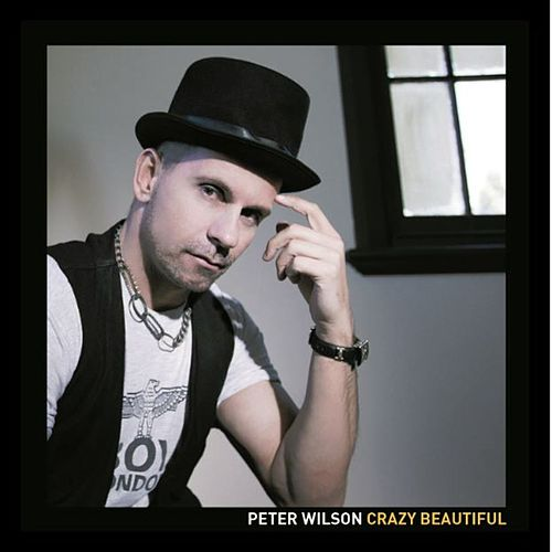 Play & Download Crazy Beautiful by Peter Wilson | Napster