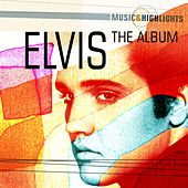 Music & Highlights: Elvis - The Album by Elvis Presley