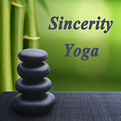 Play & Download Sincerity Yoga (Spiritual Music for Yoga, Mantra, Karma, Tantra, Zen, Mindfullness, Massage & Meditation) by Various Artists | Napster