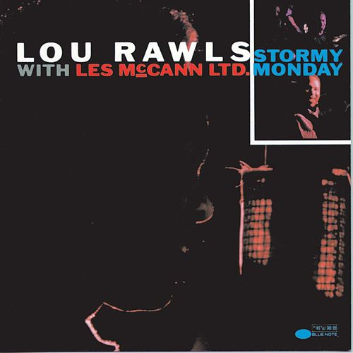 Stormy Monday by Lou Rawls