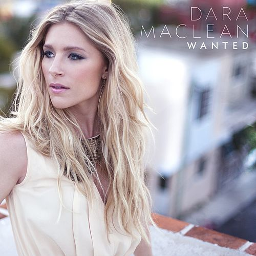 Play & Download Wanted by Dara Maclean | Napster