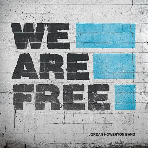 Play & Download We Are Free by Jordan Howerton Band | Napster