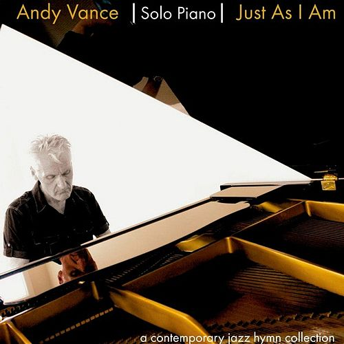 Just as I Am by Andy Vance