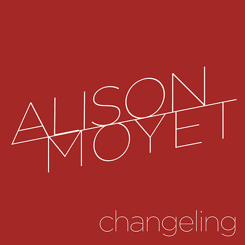 Play & Download Changeling by Alison Moyet | Napster