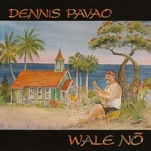 Play & Download Wale Nō by Dennis Pavao | Napster