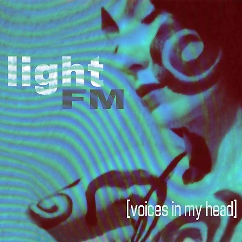 Play & Download Voices in My Head by Light FM | Napster