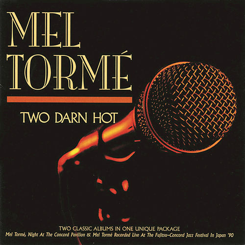Two Darn Hot by Mel Tormè