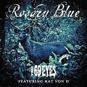 Play & Download Rosary Blue by The 69 Eyes | Napster