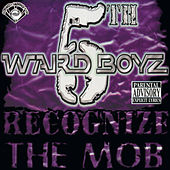 Play & Download Recognize the Mob (Screwed) by 5th Ward Boyz | Napster