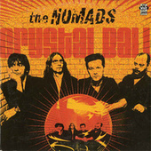 Crystal Ball/Mirrors von The Nomads