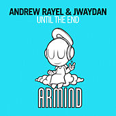 Play & Download Until The End by Andrew Rayel | Napster