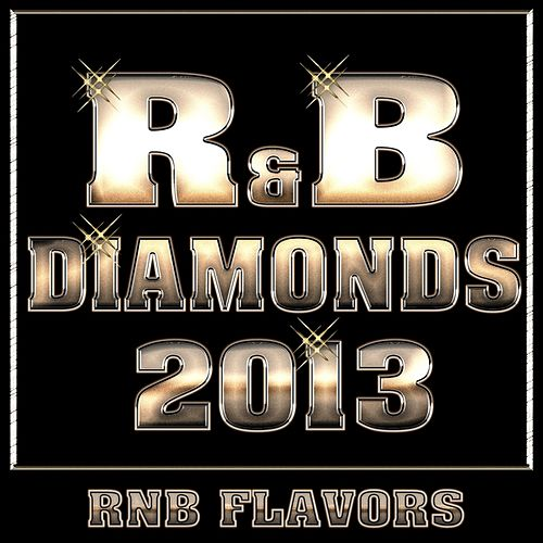 Play & Download R&B Diamonds 2013 by RnB Flavors | Napster