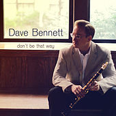 Play & Download Don't Be That Way by Dave Bennett | Napster