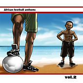 Play & Download African Football Anthems, Vol. 2 by Various Artists | Napster