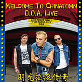 Play & Download Welcome to Chinatown: D.O.A. Live by D.O.A. | Napster
