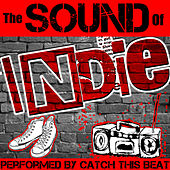 Play & Download The Sound of Indie by Catch This Beat | Napster