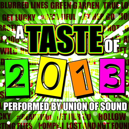 A Taste of 2013 by Union Of Sound