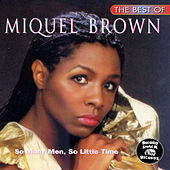 Play & Download The Best of Miquel Brown by Miquel Brown | Napster