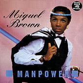 Play & Download Manpower by Miquel Brown | Napster