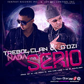 Play & Download Nada Serio (feat. D'Ozi) - Single by Trebol Clan | Napster