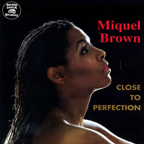 Play & Download Close to Perfection by Miquel Brown | Napster