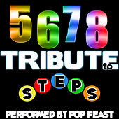 Play & Download 5,6,7,8: Tribute to Steps by Pop Feast | Napster
