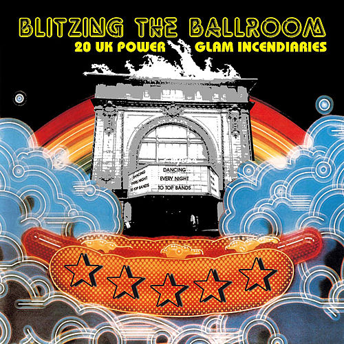 Play & Download Blitzing the Ballroom - 20 UK Power Glam Incendiaries (Remastered) by Various Artists | Napster