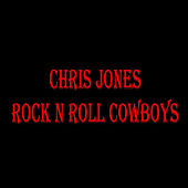 Play & Download Rock N Roll Cowboys by Chris Jones | Napster