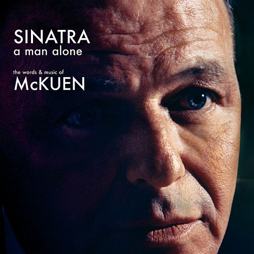 Play & Download A Man Alone: The Words And Music Of McKuen by Frank Sinatra | Napster