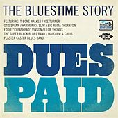 Play & Download Dues Paid. The Bluestime Story by Various Artists | Napster
