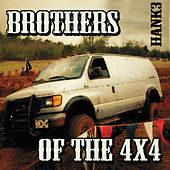 Play & Download Brothers of the 4x4 by Hank 3 | Napster
