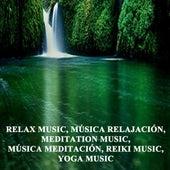 Relax Music, Música Relajación, Meditation Music, Música Meditación, Reiki Music, Yoga Music (Spiritual Music for Yoga, Mantra, Karma, Tantra, Zen, Mindfullness, Massage & Meditation) de Be Mindful