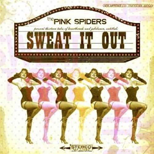 Play & Download Sweat It Out by The Pink Spiders | Napster