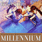 Play & Download Classical Masterpieces of the Millennium: Brahms by Various Artists | Napster