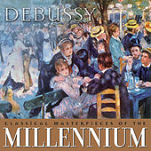 Classical Masterpieces of the Millennium: Debussy by Various Artists