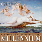 Play & Download Classical Masterpieces of the Millennium: Grieg by Various Artists | Napster