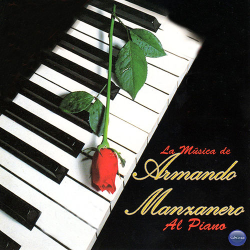 Play & Download La Musica de Armando Manzanero al Piano by Armando Manzanero | Napster