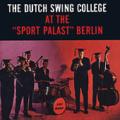 Play & Download At the Sport Palast Berlin by Dutch Swing College Band | Napster
