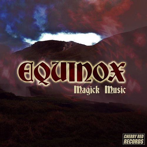 Play & Download Equinox: Magick Music by Various Artists | Napster