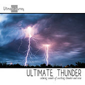 Ultimate Thunder with Soft Rain (Nature Sounds, Deep Sleep Music, Meditation, Relaxation Sounds of Nature, Thunderstorm) by Ultimate Journey