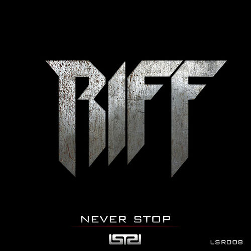 Play & Download Never Stop by Riff | Napster