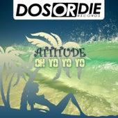 Play & Download Oh Yo Yo Yo by Attitude | Napster