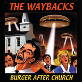 Play & Download Burger After Church by The Waybacks | Napster