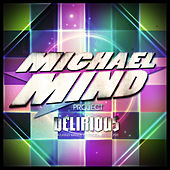 Delirious by Michael Mind Project