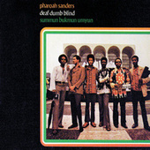 Play & Download Deaf, Dumb, Blind: Summun, Bukmun, Umyun by Pharoah Sanders | Napster