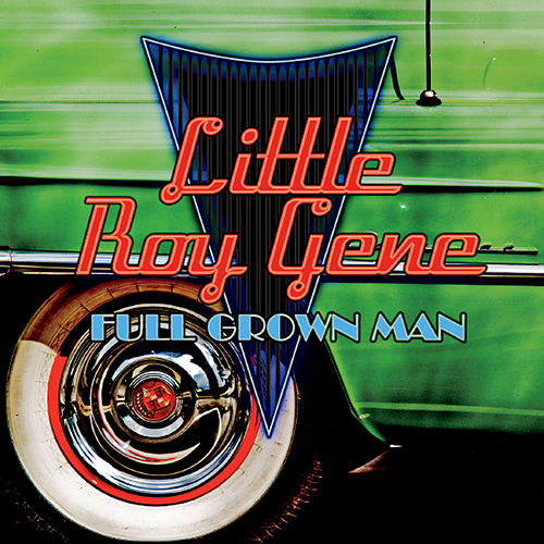 Play & Download Full Grown Man by Little Roy Gene | Napster