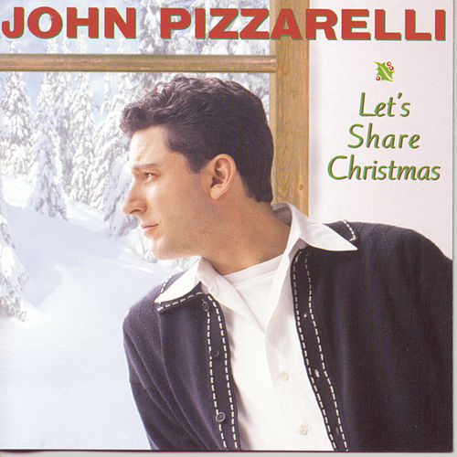 Let's Share Christmas by John Pizzarelli