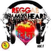 Play & Download Reggae in My Heart, Vol. 1 by Various Artists | Napster